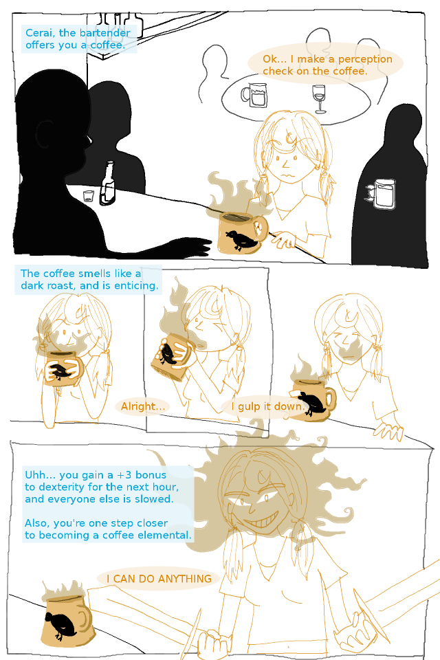 coffee mechanics really needs to be abused more often in role-playing games.
